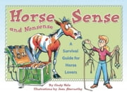 Horse Sense and Nonsense - A Survival Guide for Horse Lovers ebook by Cindy Hale,Jean Abernethy