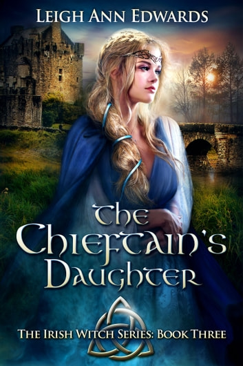 The Chieftain's Daughter ebook by Leigh Ann Edwards