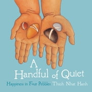 A Handful of Quiet - Happiness in Four Pebbles ebook by Thich Nhat Hanh