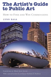 The Artist's Guide to Public Art - How to Find and Win Commissions ebook by Lynn Basa