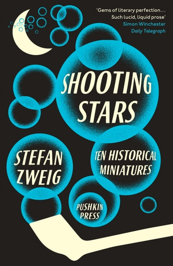 Shooting Stars: Ten Historical Miniatures ebook by Stefan Zweig