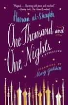 One Thousand and One Nights - A Retelling ebook by Hanan al-Shaykh, Mary Gaitskill