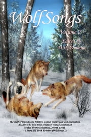WolfSongs: Volume 2 ebook by M.H. Bonham