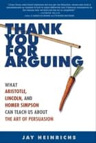 Thank You for Arguing ebook by Jay Heinrichs
