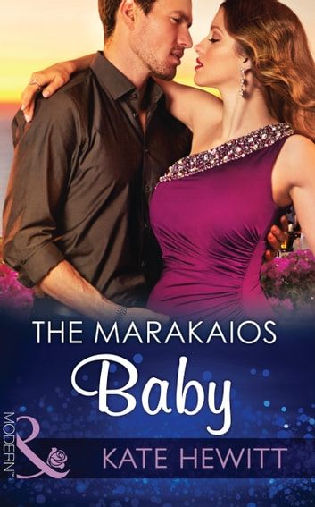 The Marakaios Baby (Mills & Boon Modern) (The Marakaios Brides, Book 2) eBook by Kate Hewitt