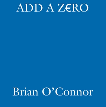 Add A Zero - From €5,000 to €50,000 in an Irish Racing Season ebook by Brian O'connor