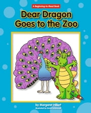 Dear Dragon Goes to the Zoo ebook by Margaret Hillert