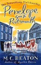 Penelope Goes to Portsmouth ebook by M.C. Beaton