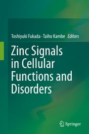 Zinc Signals in Cellular Functions and Disorders ebook by Toshiyuki Fukada,Taiho Kambe