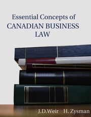 Essential Concepts of Canadian Business Law eBook by Jan Weir, Hailey Zysman