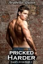 Pricked Harder ebook by Arabella Quinn