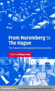 From Nuremberg to The Hague ebook by Sands, Philippe