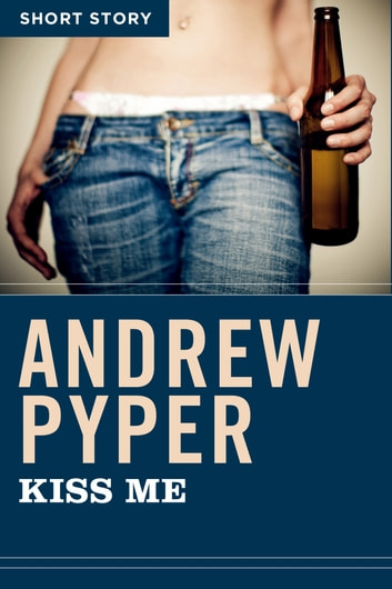 Kiss Me - Short Story ebook by Andrew Pyper