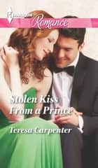 Stolen Kiss From a Prince ebook by Teresa Carpenter