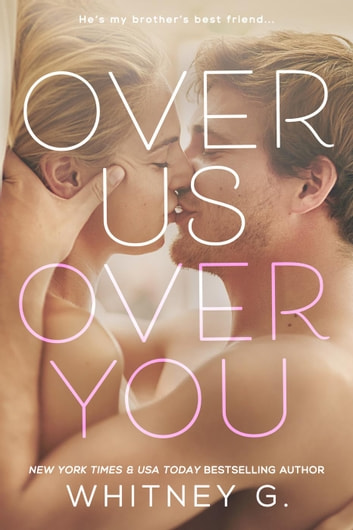 Over Us, Over You ebook by Whitney G.