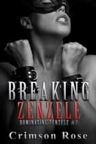 Breaking Zenzele ebook by Crimson Rose