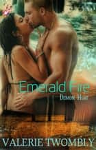 Emerald Fire ebook by Valerie Twombly