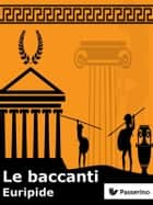 Le baccanti ebook by Euripide
