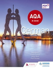 AQA A-Level German (includes AS) ebook by Helen Kent, Paul Stocker, Amy Bates