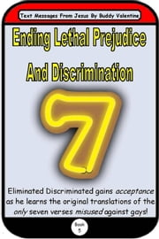 Ending Lethal Prejudice And Discrimination (Text Messages From Jesus Book 5) ebook by Buddy Valentine
