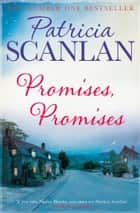 Promises, Promises - Warmth, wisdom and love on every page - if you treasured Maeve Binchy, read Patricia Scanlan ebook by Patricia Scanlan