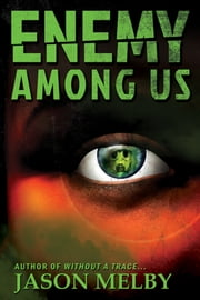 Enemy Among Us (An Espionage Thriller) ebook by Jason Melby