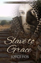 Slave to Grace ebook by Joyce Fox