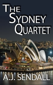 The Sydney Quartet ebook by A.J. Sendall