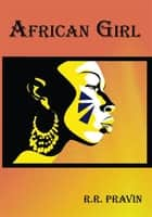 AFRICAN GIRL ebook by R.R.PRAVIN