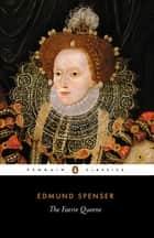 The Faerie Queene ebook by Edmund Spenser, C O'Donnell, Thomas Roche