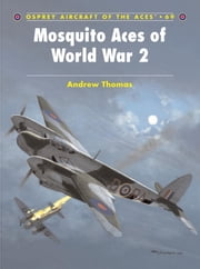 Mosquito Aces of World War 2 ebook by Chris Davey,Andrew Thomas