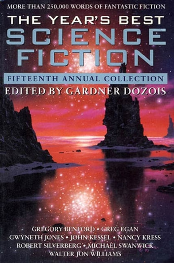 The Year's Best Science Fiction: Fifteenth Annual Collection ebook by
