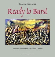 Ready to Burst ebook by Franketienne