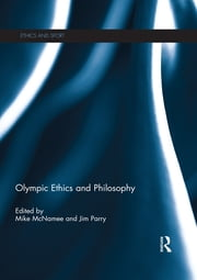 Olympic Ethics and Philosophy ebook by Mike McNamee,Jim Parry