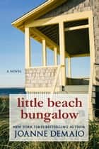 Little Beach Bungalow ebook by Joanne DeMaio