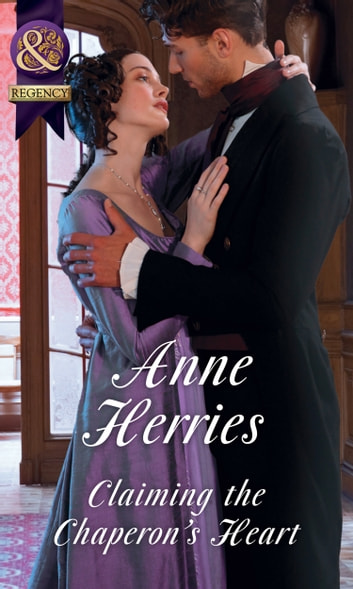 Claiming The Chaperon's Heart (Mills & Boon Historical) ebook by Anne Herries