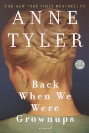 Back When We Were Grownups ebook by Anne Tyler