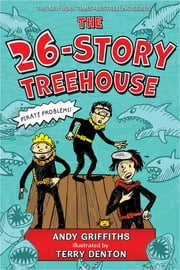 The 26-Story Treehouse ebook by Andy Griffiths, Terry Denton