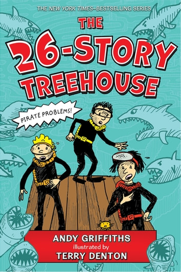 The 26-Story Treehouse - Pirate Problems! ebook by Andy Griffiths