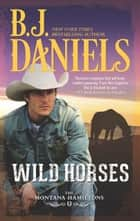 Wild Horses (The Montana Hamiltons, Book 1) eBook by B.J. Daniels