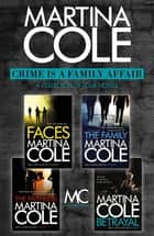 Crime is a Family Affair - Faces, The Family, The Faithless, Betrayal ebook by Martina Cole