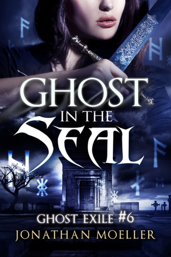 Ghost in the Seal (Ghost Exile #6) ebook by Jonathan Moeller