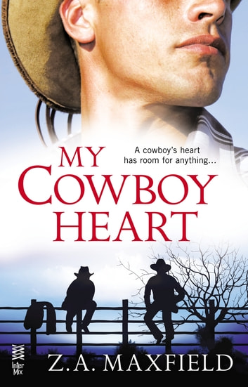 My Cowboy Heart - (Intermix) ebook by Z.A. Maxfield