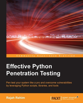 Effective Python Penetration Testing ebook by Rejah Rehim
