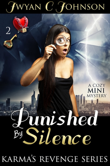 Punished By Silence: A Cozy Mini-Mystery ebook by Jwyan C. Johnson