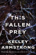 This Fallen Prey ebook by Kelley Armstrong