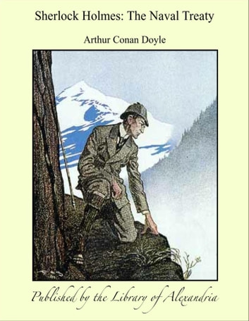 Sherlock Holmes: The Naval Treaty ebook by Arthur Conan Doyle