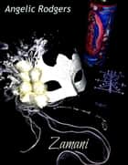 Zamani ebook by Angelic Rodgers