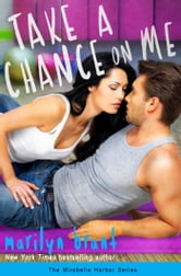Take a Chance on Me (Mirabelle Harbor, Book 1) ebook by Marilyn Brant