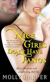 Nice Girls Don't Have Fangs ebook by Molly Harper